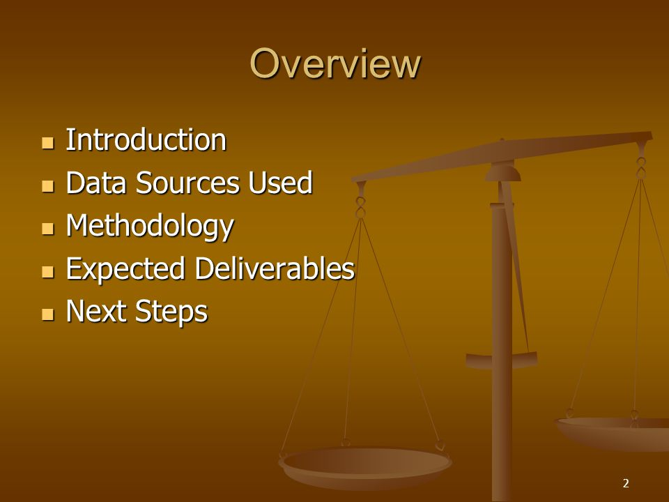 2 Overview Introduction Introduction Data Sources Used Data Sources Used Methodology Methodology Expected Deliverables Expected Deliverables Next Steps Next Steps