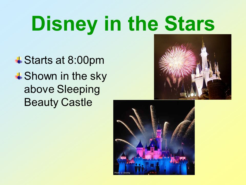 Disney in the Stars Starts at 8:00pm Shown in the sky above Sleeping Beauty Castle