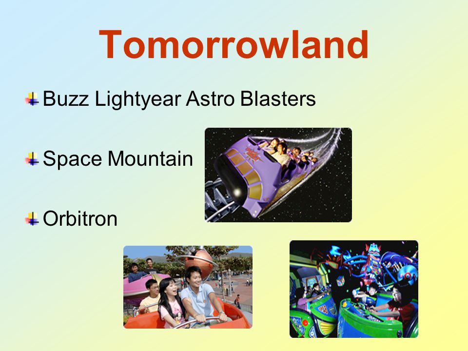 Tomorrowland Buzz Lightyear Astro Blasters Space Mountain Orbitron