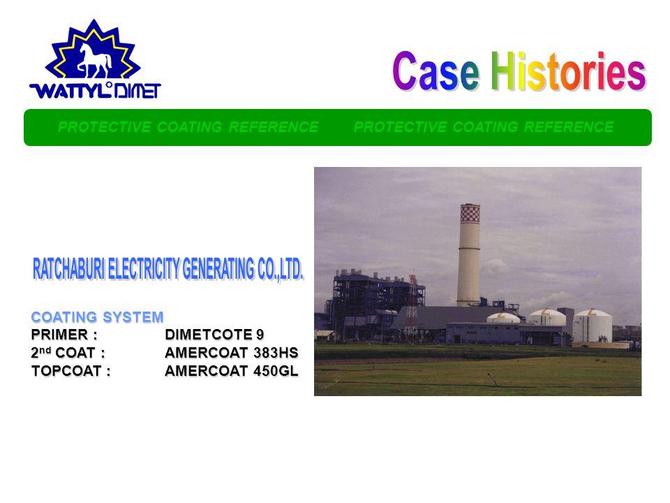 PROTECTIVE COATING REFERENCE PROTECTIVE COATING REFERENCE COATING SYSTEM PRIMER :DIMETCOTE 9 2 nd COAT :AMERCOAT 383HS TOPCOAT :AMERCOAT 450GL