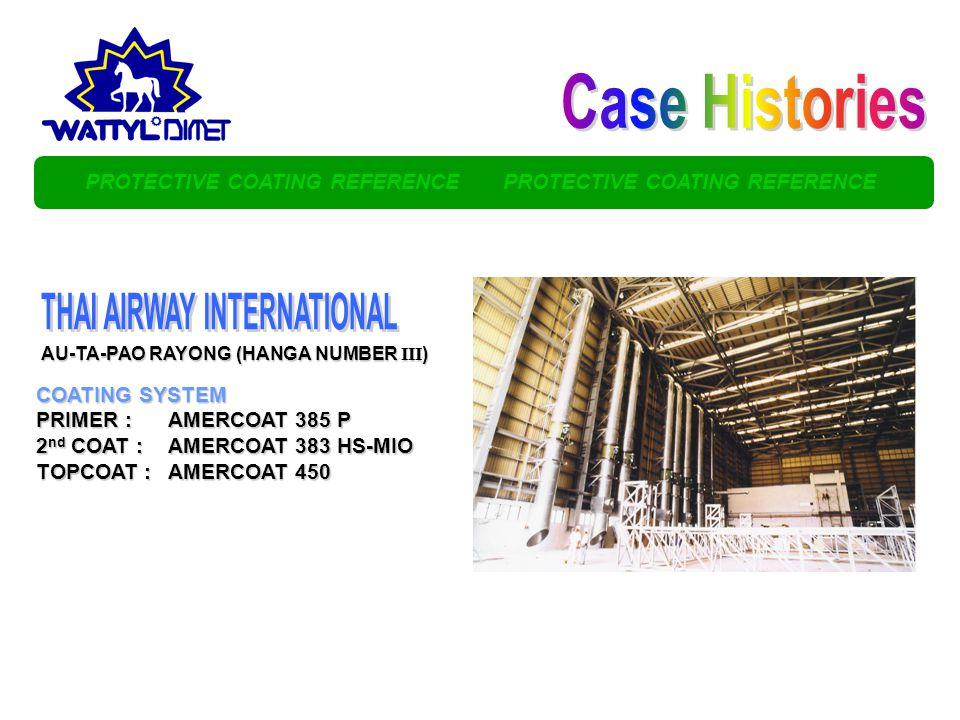 PROTECTIVE COATING REFERENCE PROTECTIVE COATING REFERENCE COATING SYSTEM PRIMER :AMERCOAT 385 P 2 nd COAT :AMERCOAT 383 HS-MIO TOPCOAT :AMERCOAT 450 AU-TA-PAO RAYONG (HANGA NUMBER III )