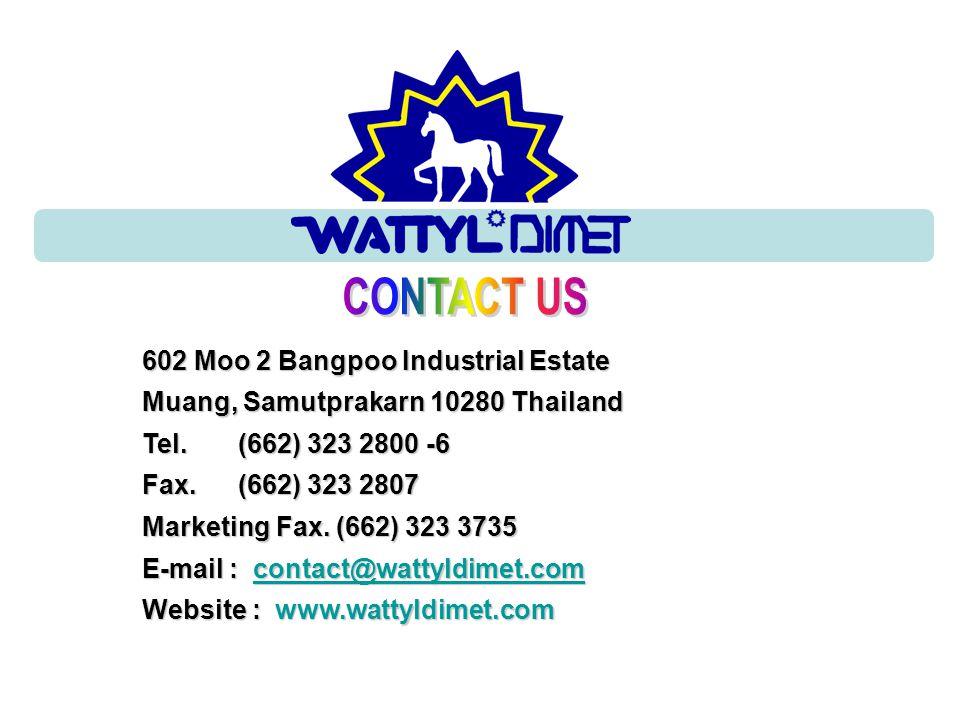 602 Moo 2 Bangpoo Industrial Estate Muang, Samutprakarn 10280 Thailand Tel.