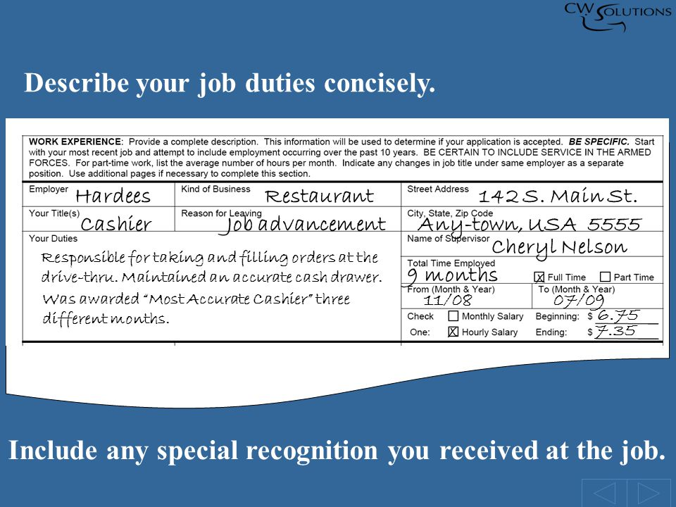 Describe your job duties concisely.Hardees Restaurant142 S.