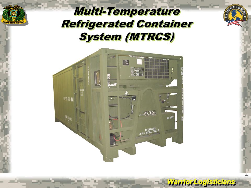 Warrior Logisticians 4 Multi-Temperature Refrigerated Container System (MTRCS)