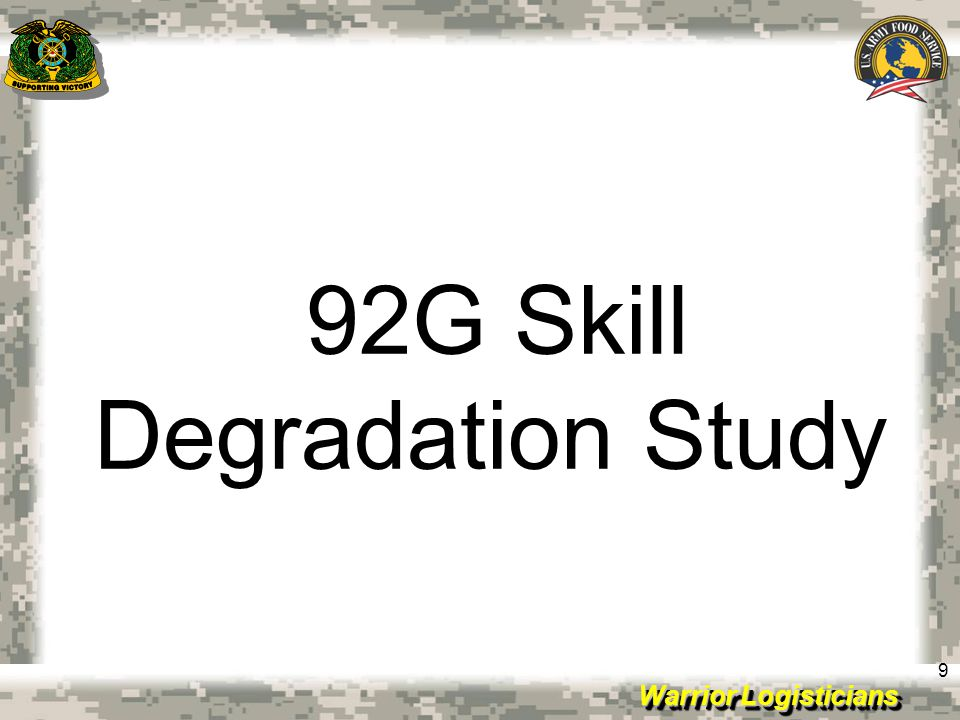 Warrior Logisticians 9 92G Skill Degradation Study