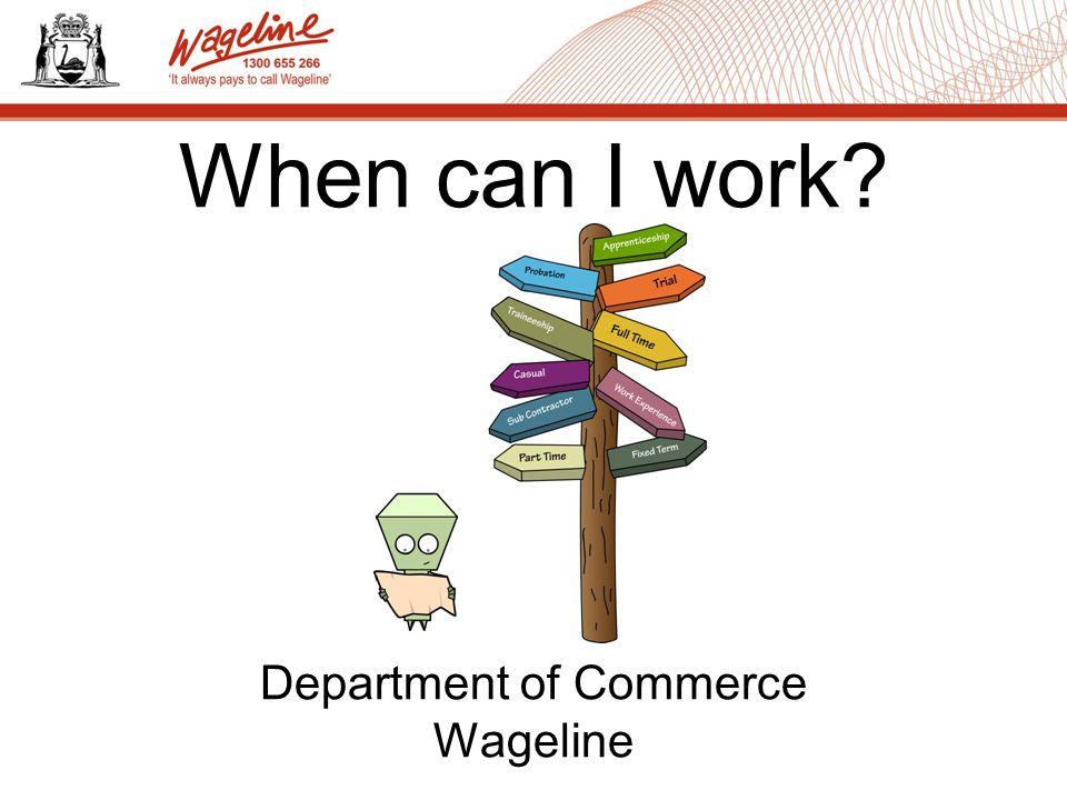 www.commerce.wa.gov.au/wageline 1300 655 266