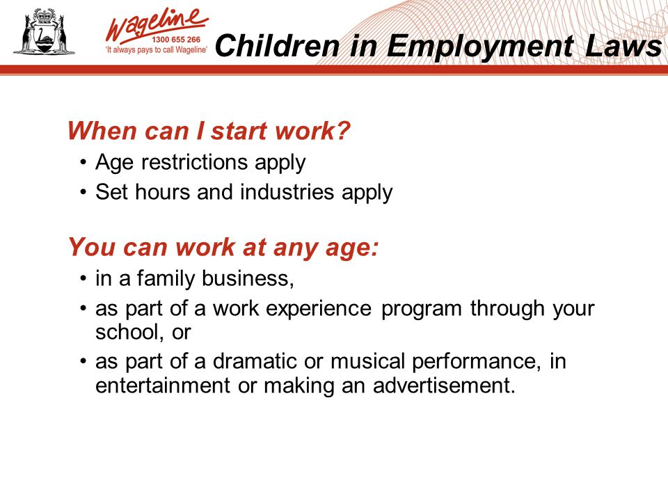 Children in Employment Laws When can I start work.