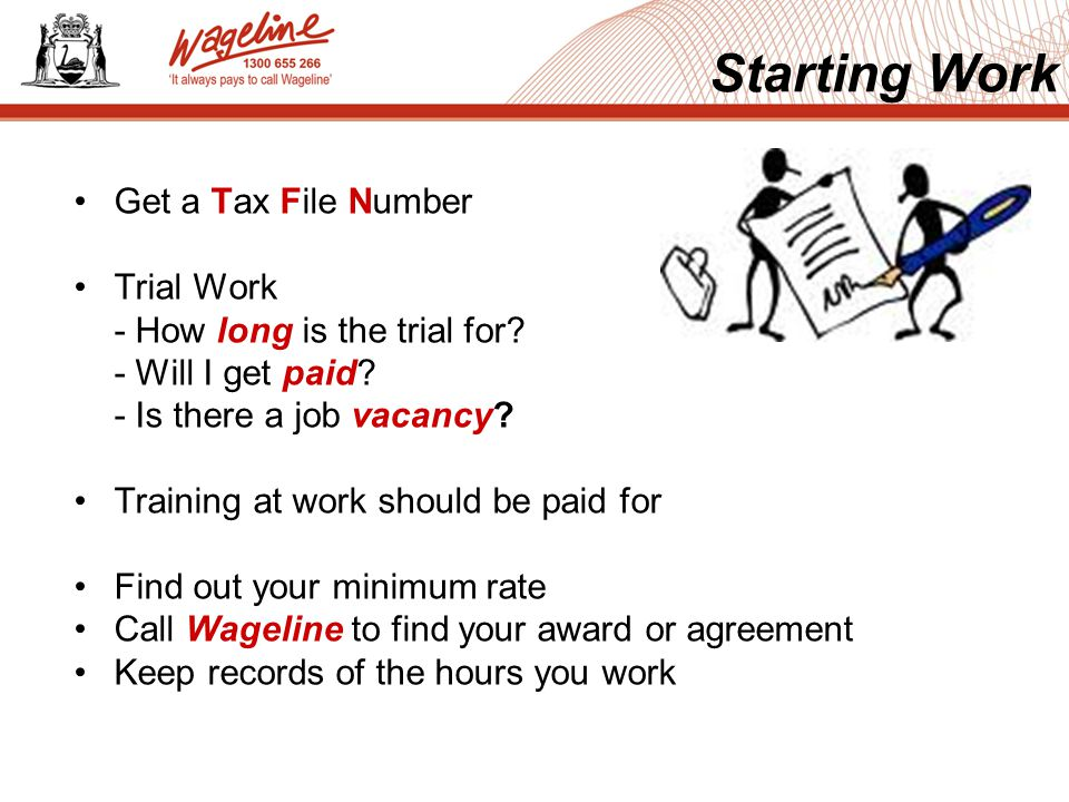 Get a Tax File Number Trial Work - How long is the trial for.