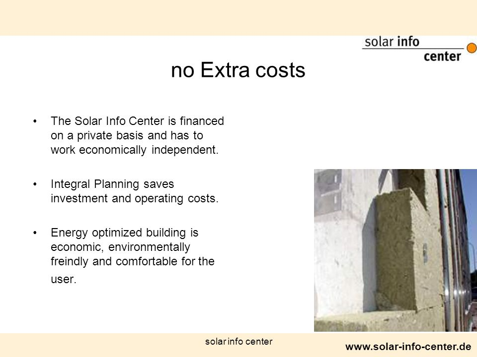 www.solar-info-center.de solar info center no Extra costs The Solar Info Center is financed on a private basis and has to work economically independent.
