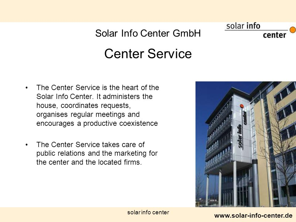 www.solar-info-center.de solar info center Solar Info Center GmbH Center Service The Center Service is the heart of the Solar Info Center. It administ