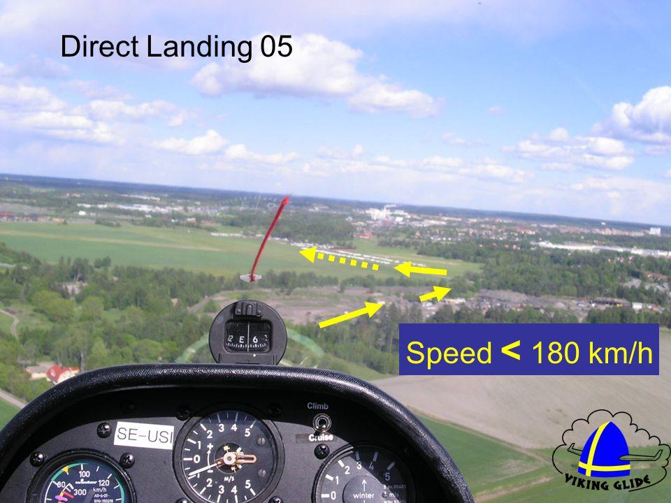 Speed < 180 km/h Direct Landing 05