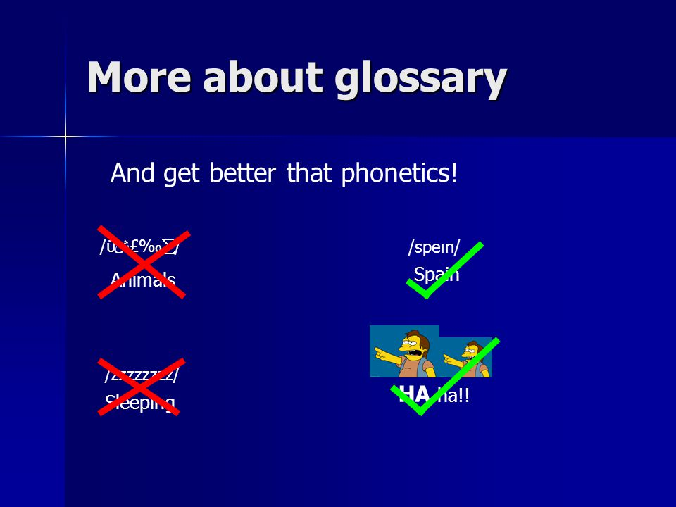 More about glossary And get better that phonetics.