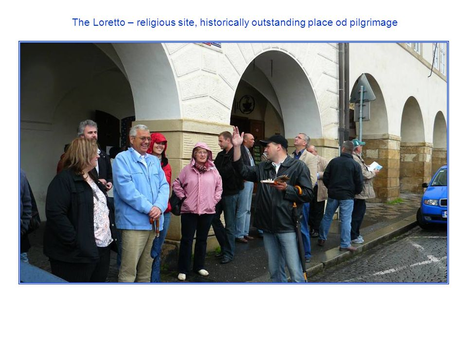 The Loretto – religious site, historically outstanding place od pilgrimage