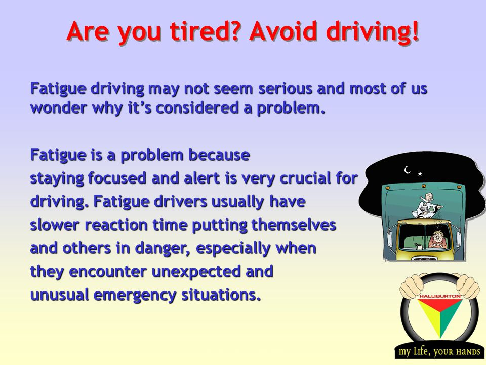 Transportation Tuesday Are you tired. Avoid driving.