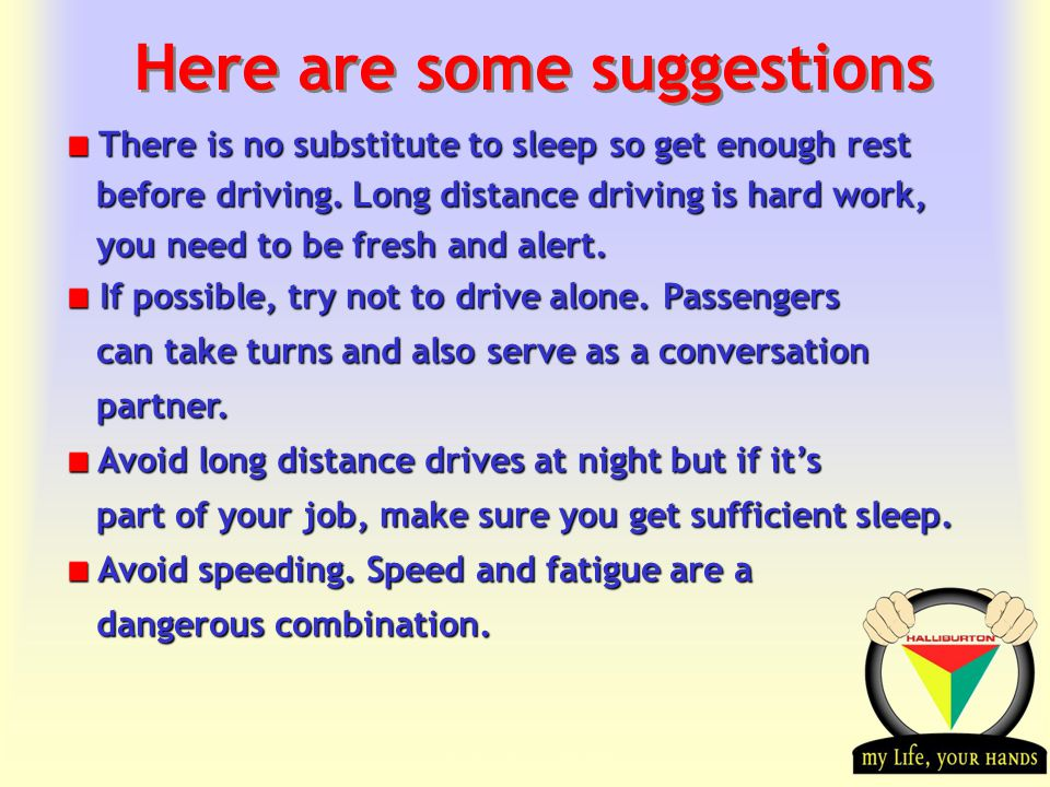 Transportation Tuesday Here are some suggestions There is no substitute to sleep so get enough rest There is no substitute to sleep so get enough rest before driving.