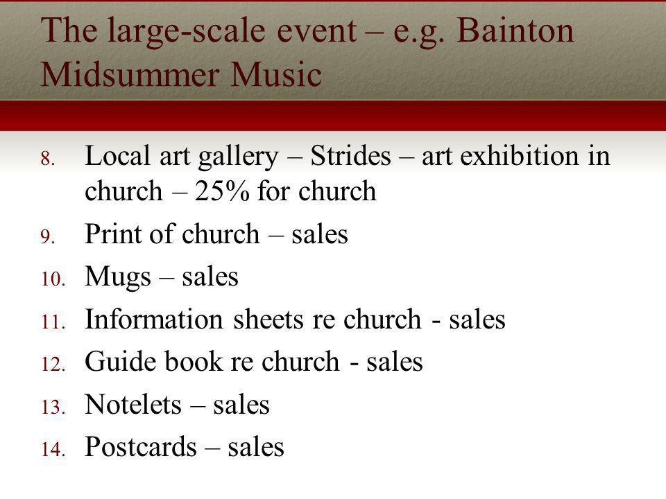 The large-scale event – e.g. Bainton Midsummer Music 8.