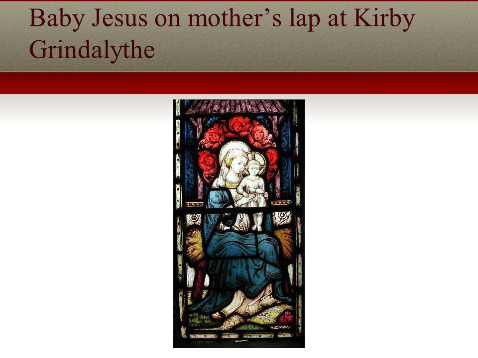 Baby Jesus on mothers lap at Kirby Grindalythe
