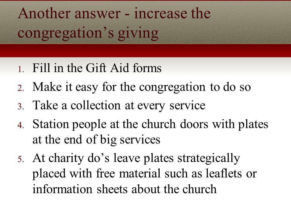 Another answer - increase the congregations giving 1.