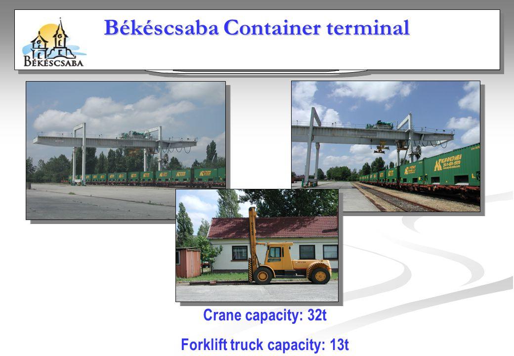Crane capacity: 32t Forklift truck capacity: 13t Békéscsaba Container terminal
