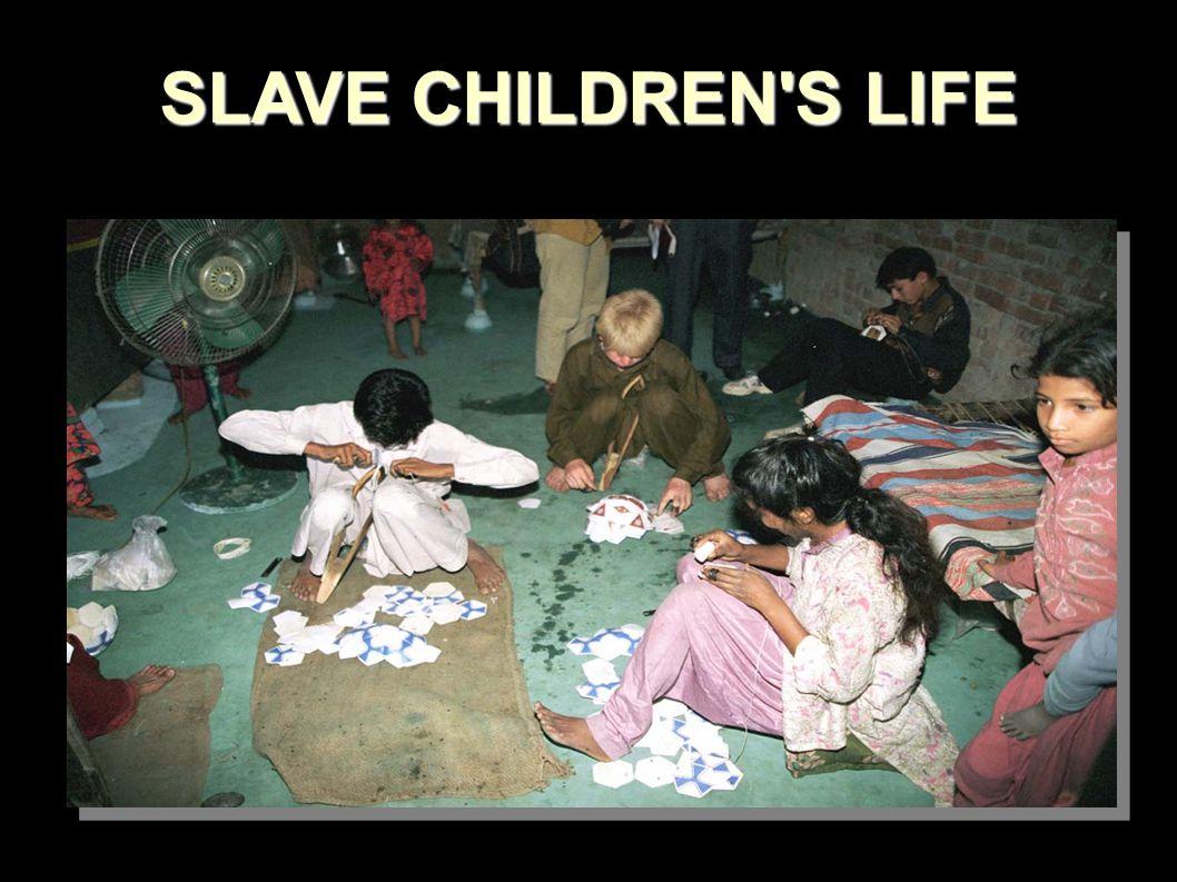 SLAVE CHILDREN S LIFE