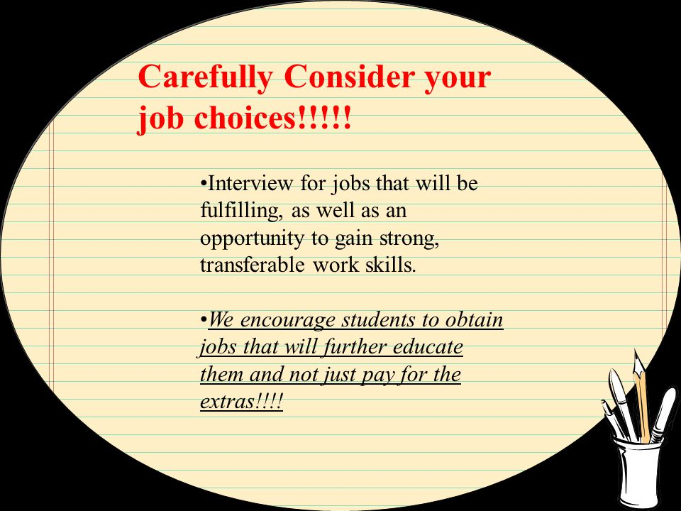 Carefully Consider your job choices!!!!.