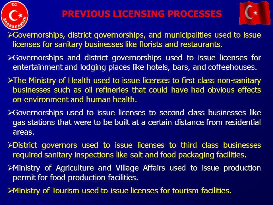 PREVIOUS LICENSING PROCESSES Governorships, district governorships, and municipalities used to issue licenses for sanitary businesses like florists and restaurants.