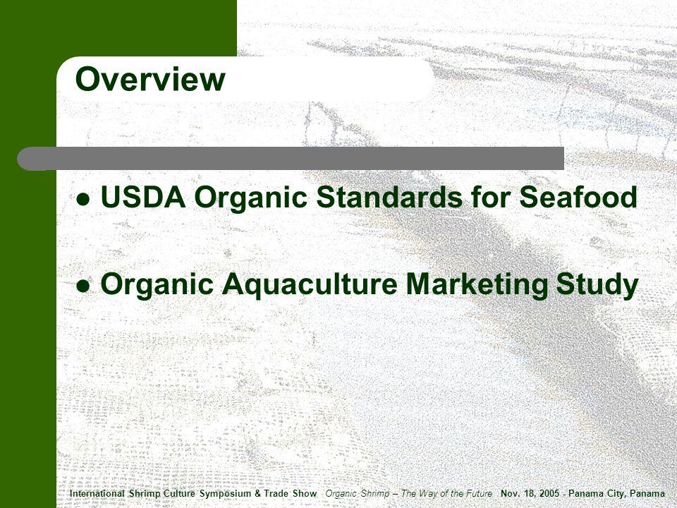 Boston * International Shrimp Culture Symposium & Trade Show Organic Shrimp – The Way of the Future Nov.
