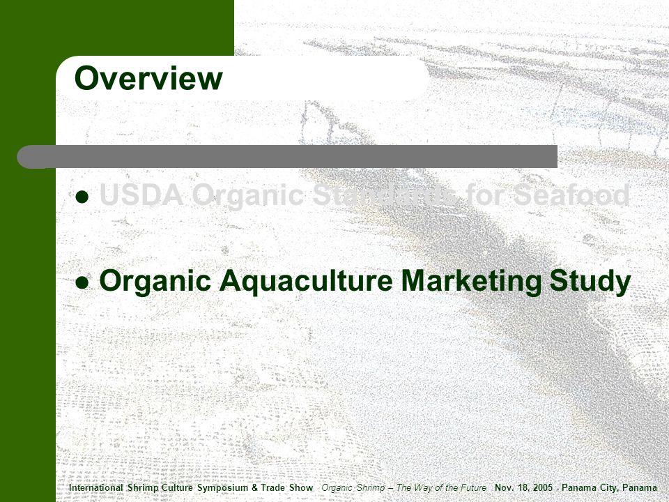 International Shrimp Culture Symposium & Trade Show Organic Shrimp – The Way of the Future Nov.