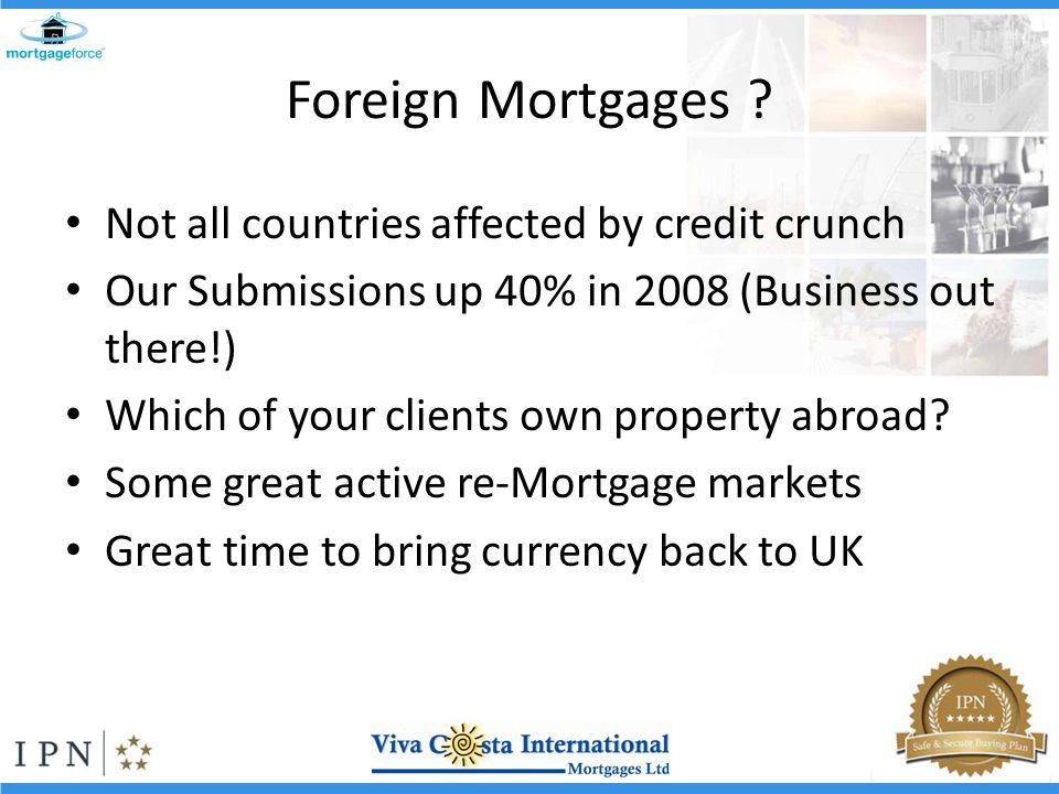 Foreign Mortgages .