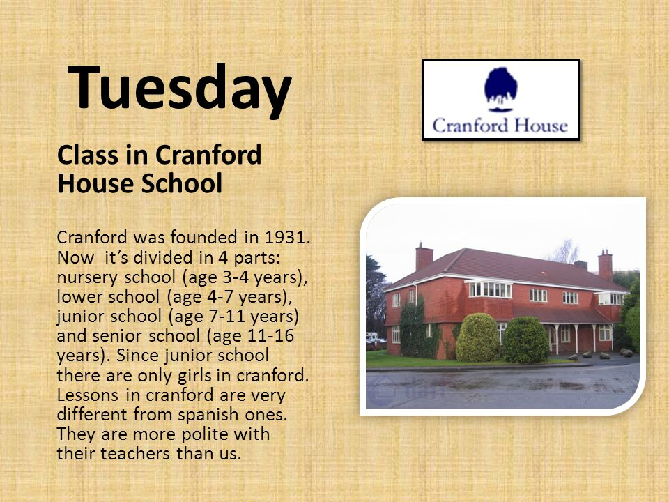Tuesday Class in Cranford House School Cranford was founded in 1931. Now its divided in 4 parts: nursery school (age 3-4 years), lower school (age 4-7