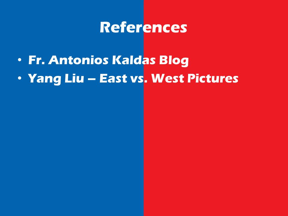 References Fr. Antonios Kaldas Blog Yang Liu – East vs. West Pictures