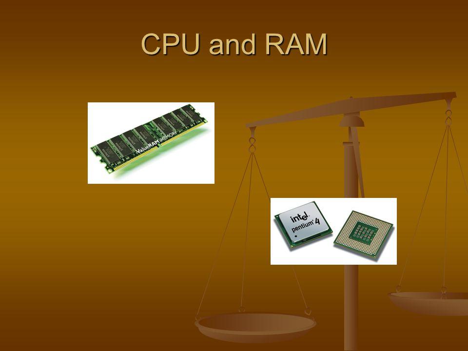 CPU and RAM