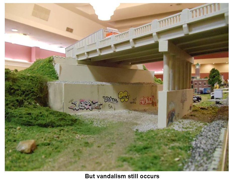 But vandalism still occurs