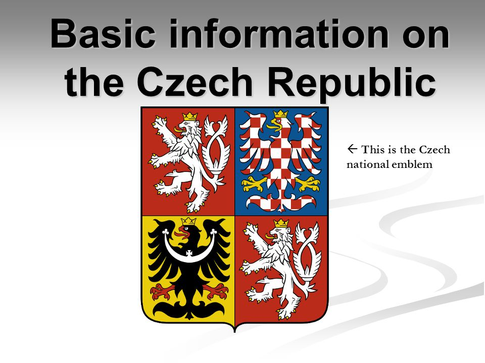 The Czech Republic Basic information Basic information Maps and neighbours Maps and neighbours History Parliament Historical monuments Historical monuments Important cities Important cities Nature