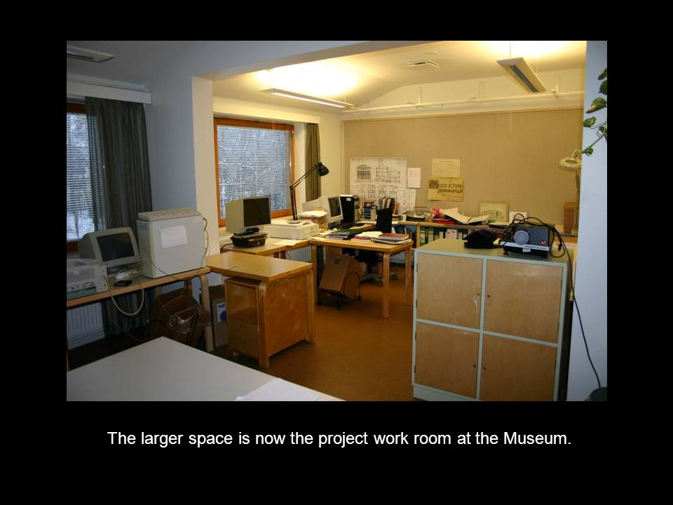 The larger space is now the project work room at the Museum.