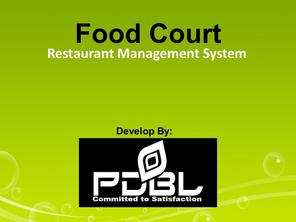Food Court Restaurant Management System Develop By: