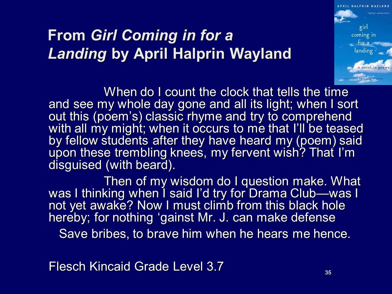35 From Girl Coming in for a Landing by April Halprin Wayland When do I count the clock that tells the time and see my whole day gone and all its ligh