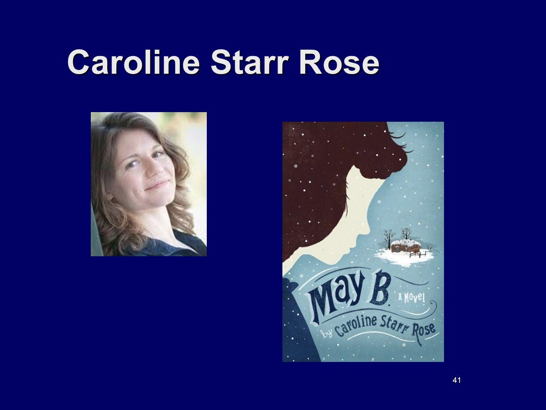 41 Caroline Starr Rose
