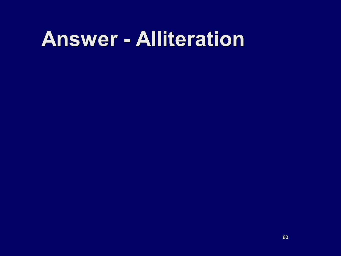 60 Answer - Alliteration