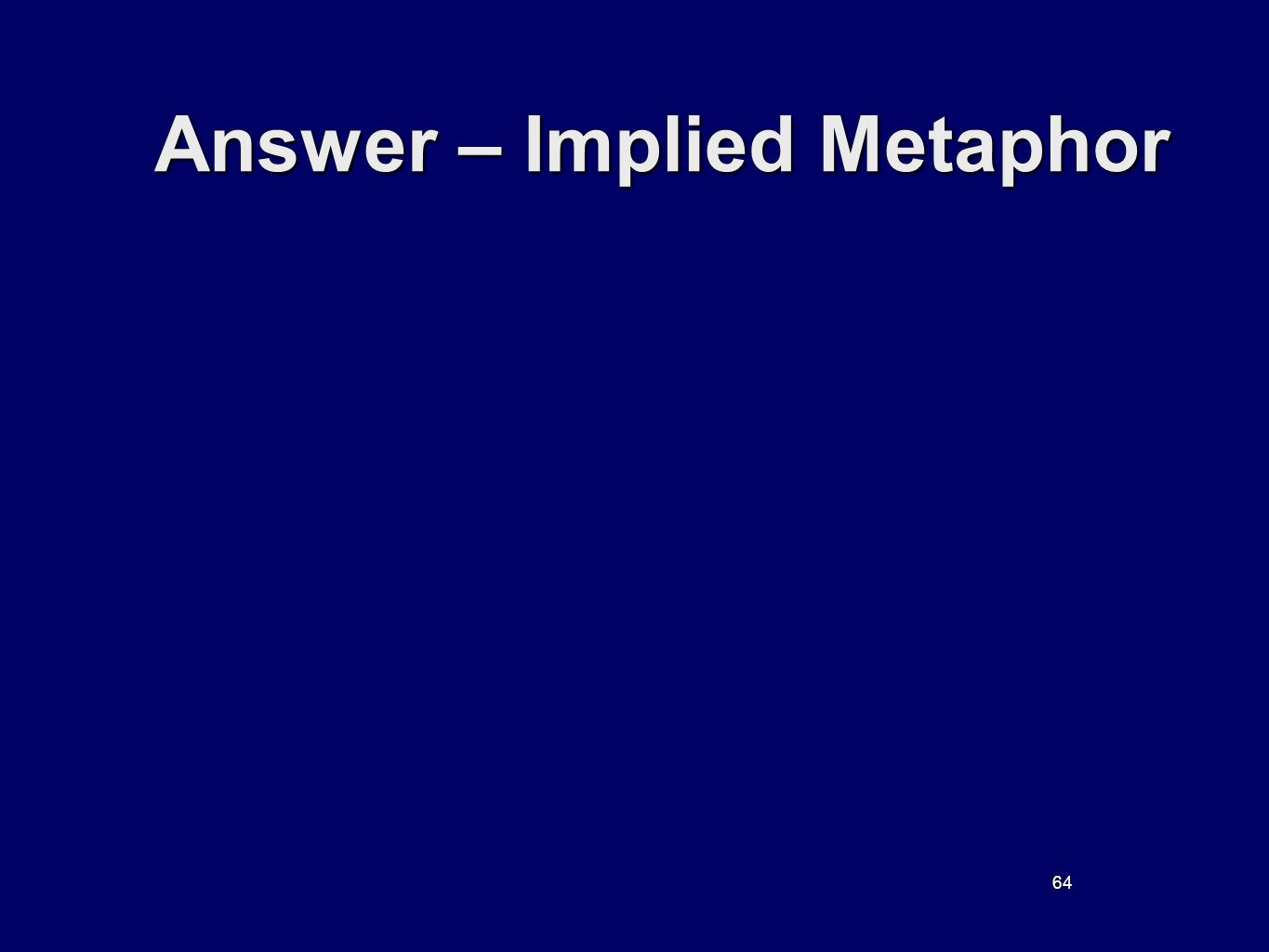 64 Answer – Implied Metaphor