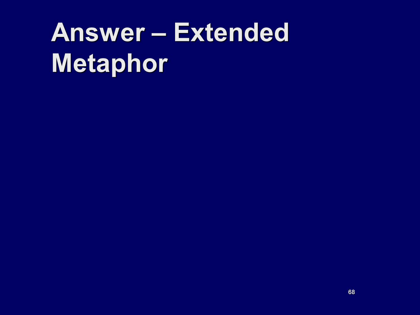 68 Answer – Extended Metaphor