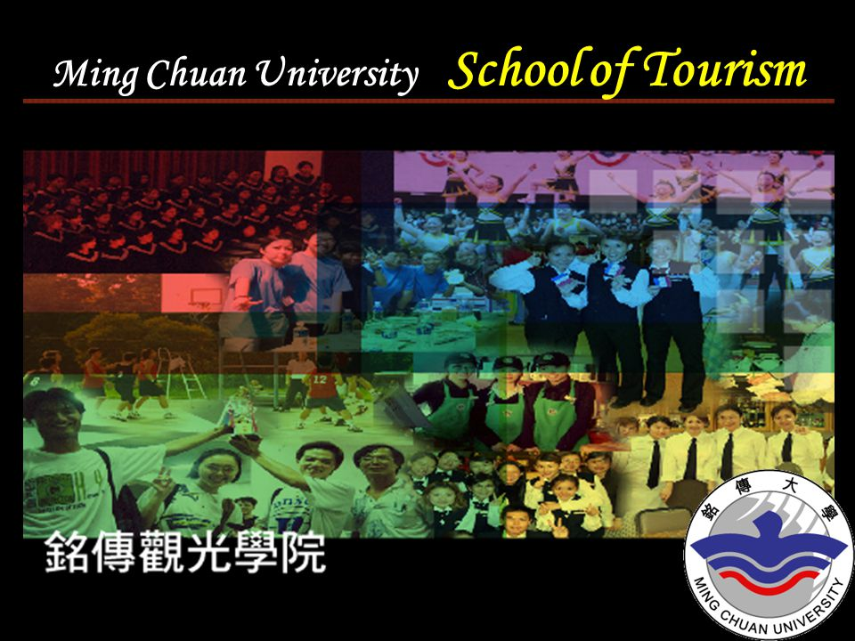 Tourism School Ming Chuan University School of Tourism
