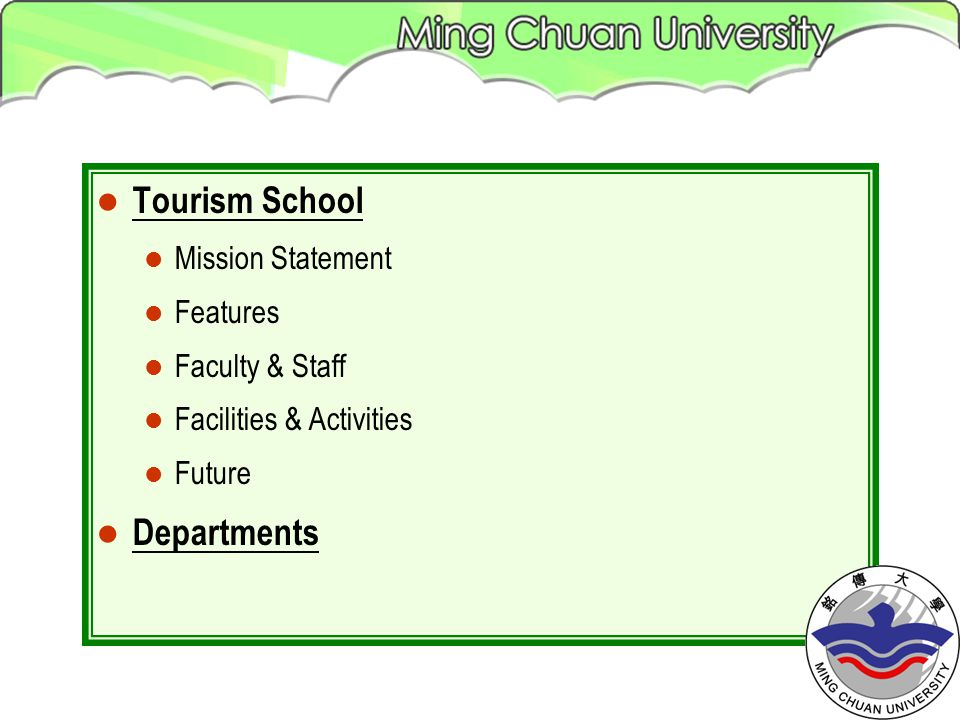 Tourism School Mission Statement Features Faculty & Staff Facilities & Activities Future Departments