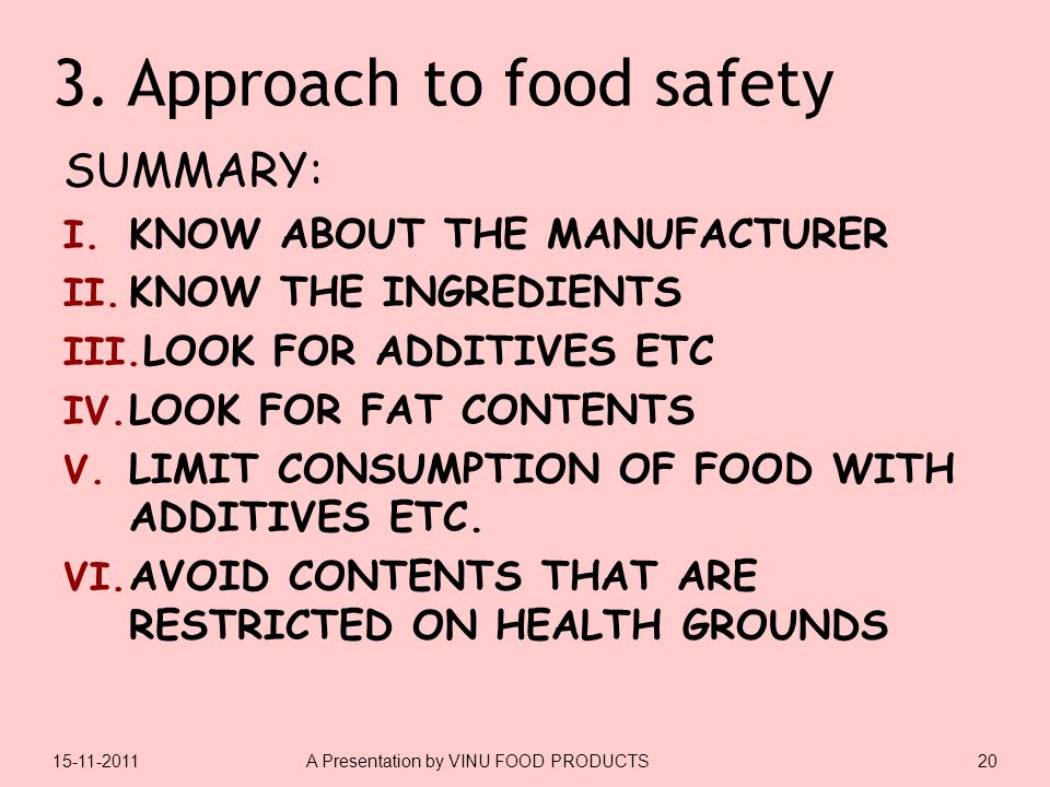SUMMARY: I. KNOW ABOUT THE MANUFACTURER II. KNOW THE INGREDIENTS III. LOOK FOR ADDITIVES ETC IV. LOOK FOR FAT CONTENTS V. LIMIT CONSUMPTION OF FOOD WI