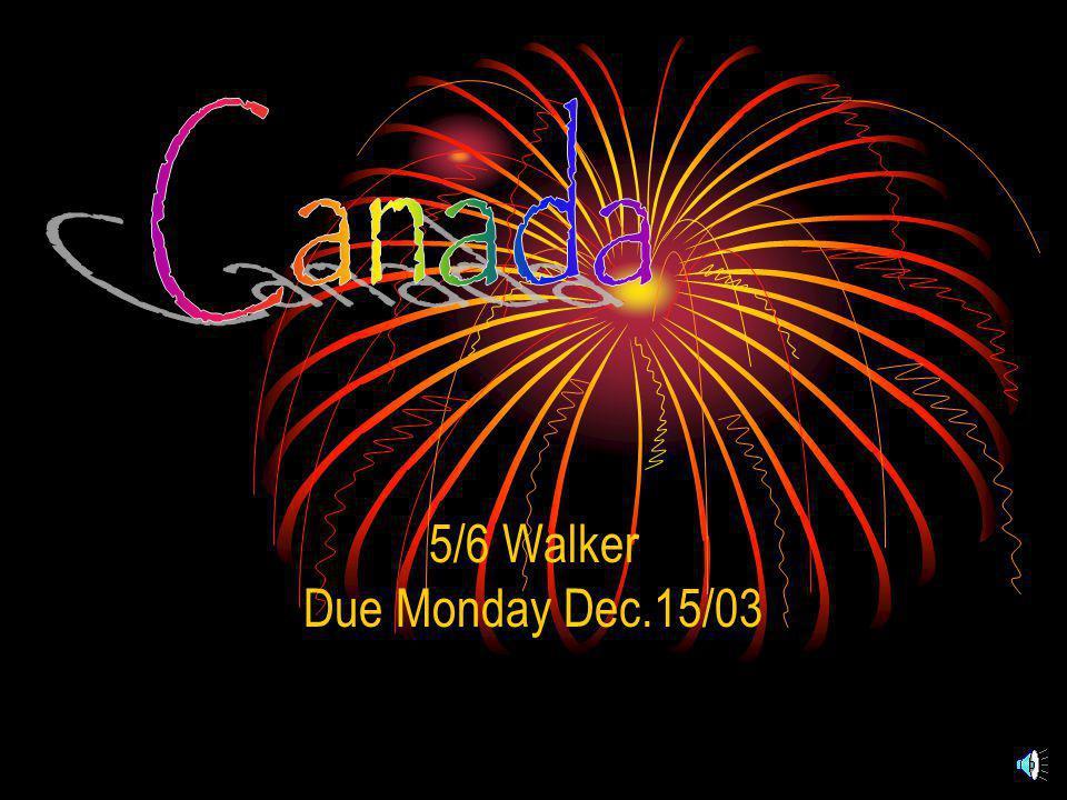 5/6 Walker Due Monday Dec.15/03