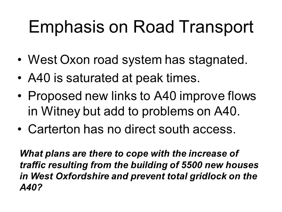 Emphasis on Road Transport West Oxon road system has stagnated.