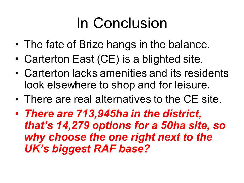 In Conclusion The fate of Brize hangs in the balance.