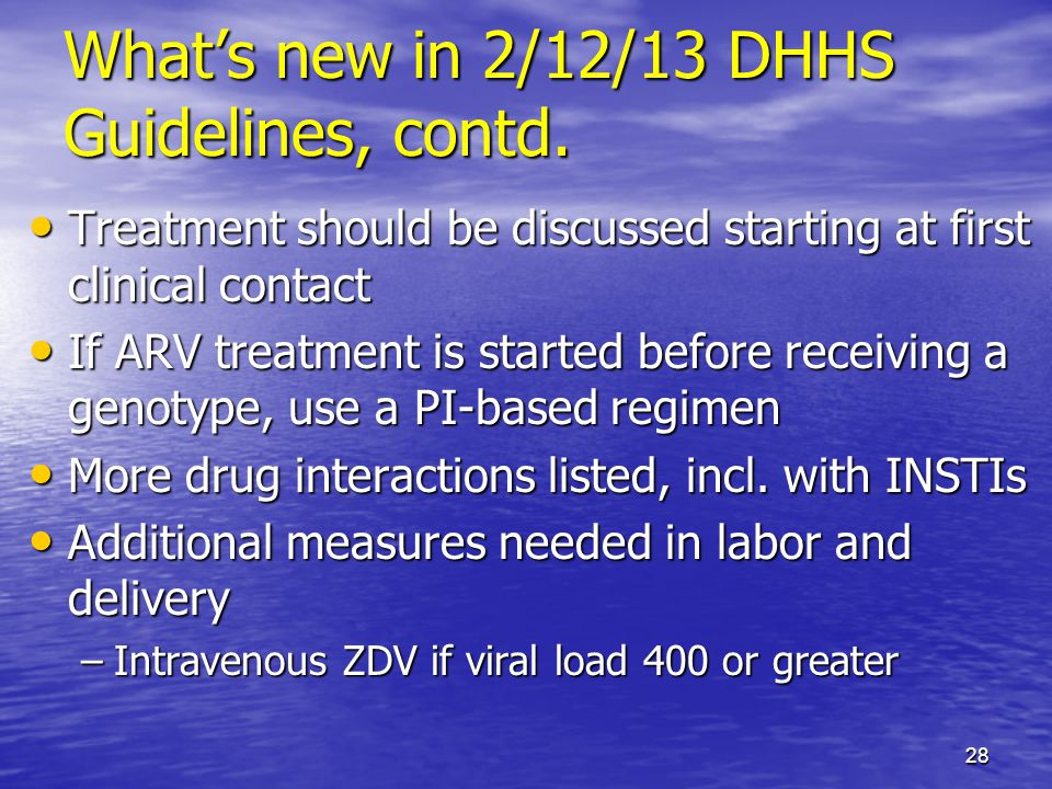Whats new in 2/12/13 DHHS Guidelines, contd.