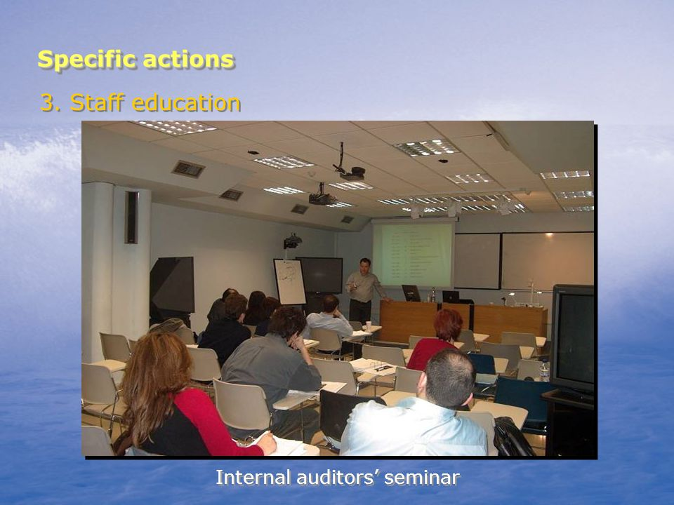 Specific actions 3. Staff education Internal auditors seminar