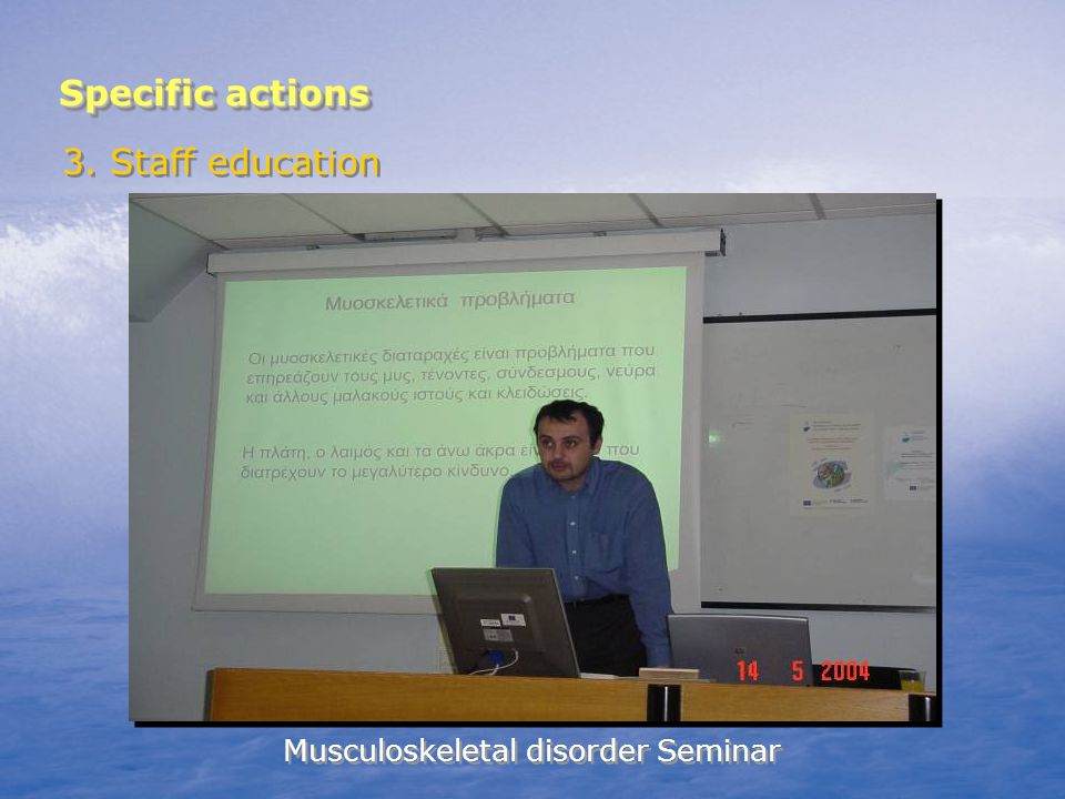 Specific actions 3. Staff education Musculoskeletal disorder Seminar